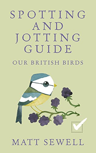 Spotting and Jotting Guide: Our British Birds (Spotting & Jotting Guides) from Ebury Press