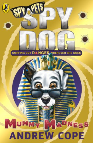 Spy Dog: Mummy Madness from Puffin