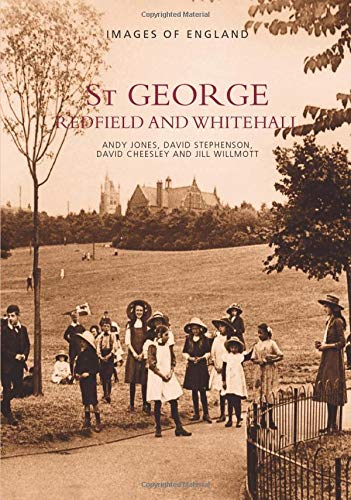 St George, Redfield and Whitehall: Images of England (Archive Photographs: Images of England) from The History Press