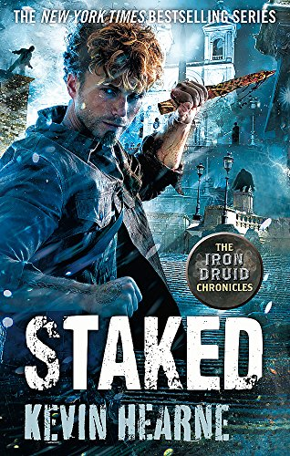 Staked: The Iron Druid Chronicles from Orbit