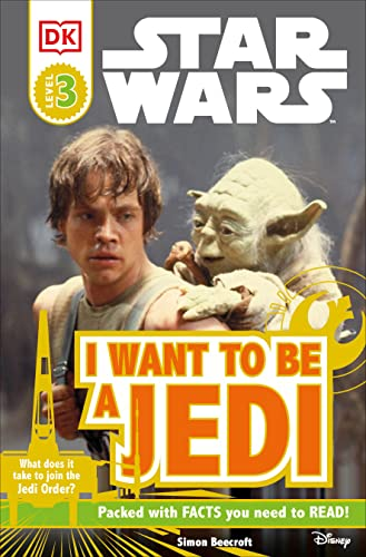Star Wars: I Want to Be a Jedi (DK Readers: Level 3) from DK Publishing (Dorling Kindersley)