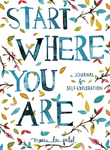 Start Where You Are: A Journal for Self-Exploration from Particular Books