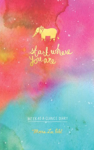 Start Where You Are Week-At-A-Glance Diary (Perpetual Diary) from Clarkson Potter