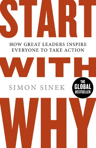 Start With Why: How Great Leaders Inspire Everyone To Take Action from Penguin