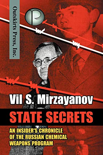 State Secrets: An Insider's Chronicle of the Russian Chemical Weapons Program from Outskirts Press