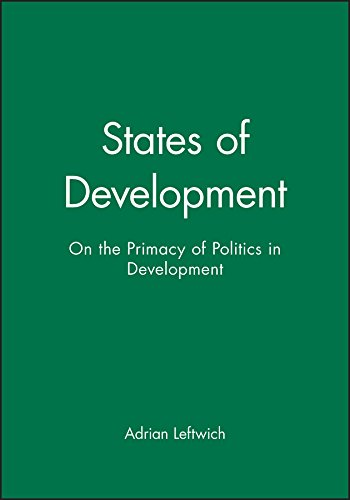 States of Development: On the Primacy of Politics in Development from Polity Press