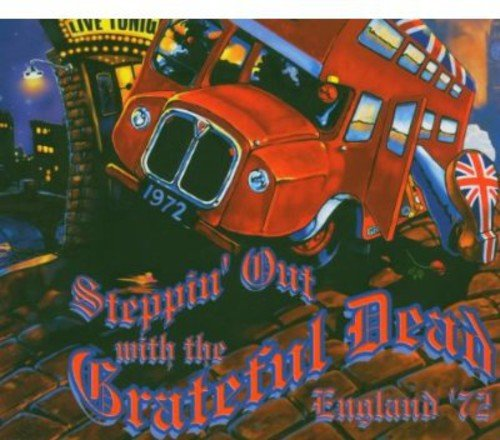 Steppin' Out With The Grateful Dead England '72 (US Release)