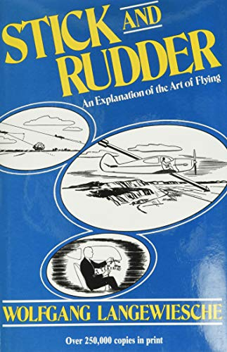 Stick and Rudder: An Explanation of the Art of Flying: from McGraw-Hill Education