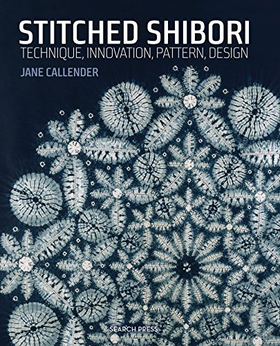 Stitched Shibori: Technique, Innovation, Pattern, Design from Search Press(UK)