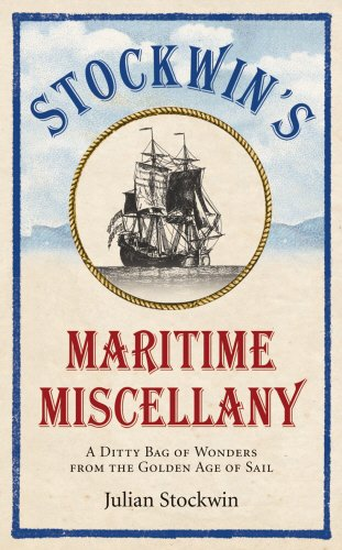 Stockwin's Maritime Miscellany: A Ditty Bag of Wonders from the Golden Age of Sail from Ebury Press