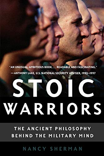 Stoic Warriors: The Ancient Philosophy Behind the Military Mind from Oxford University Press, USA