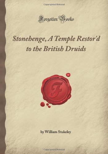 Stonehenge, A Temple Restor'd to the British Druids (Forgotten Books) from Forgotten Books
