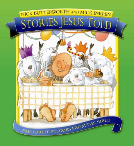 Stories Jesus Told: Favourite Stories from the Bible from Lion Hudson Plc