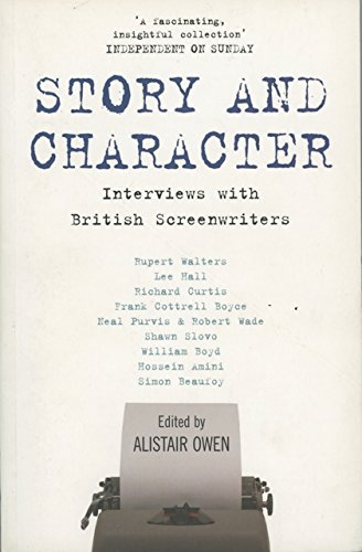Story and Character: Interviews with British Screenwriters from Bloomsbury Publishing PLC