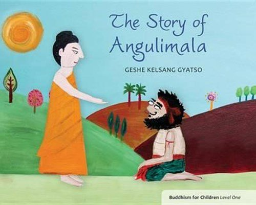 Story of Angulimala: Buddhism for Children - Level 1 from Tharpa Publications