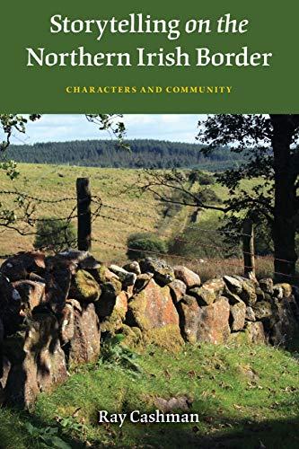 Storytelling on the Northern Irish Border: Characters and Community from Indiana University Press (IPS)