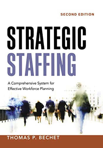 Strategic Staffing: A Comprehensive System for Effective Workforce Planning from Thomas Nelson
