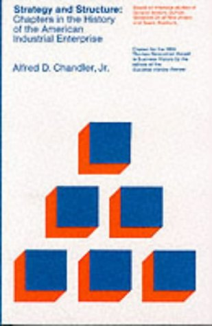 Strategy and Structure: Chapters in the History of the American Industrial Enterprise (The MIT Press) from MIT Press