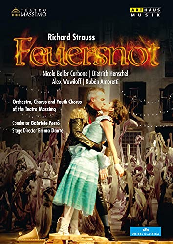 Strauss:Feuersnot [ Nicola Beller Carbone; Dietrich Henchel; Alex Wawiloff; Orchestra Chorus and Youth Chorus of the Teatro Massimo] [ARTHAUS : DVD] [2015] from Arthaus