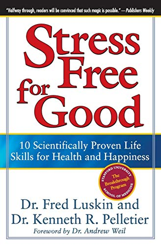 Stress Free for Good: 10 Scientifically Proven Life Skills for Health and Happiness from HarperOne