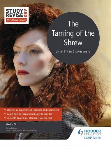 Study and Revise for AS/A-level: The Taming of the Shrew (Study & Revise for As/A Level) from Hodder Education
