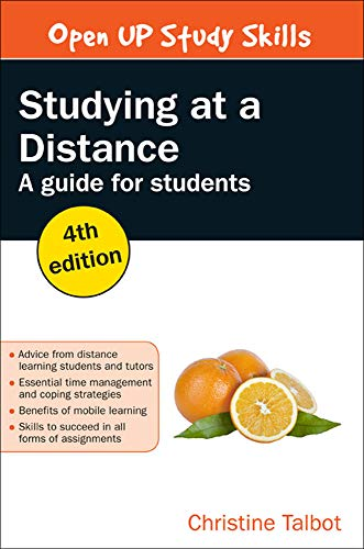 Studying At A Distance: A Guide For Students (UK Higher Education Humanities & Social Sciences Study Skill) from Open University Press
