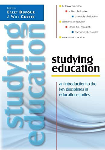 Studying Education: An Introduction To The Key Disciplines In Education Studies: An Introduction to the Key Disciplines in Education Studies from Open University Press
