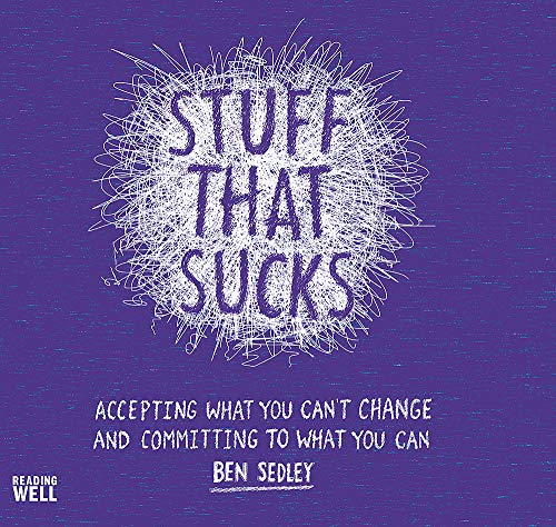 Stuff That Sucks: Accepting what you can't change and committing to what you can from Robinson