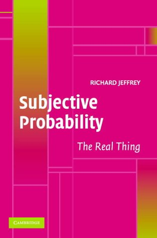 Subjective Probability: The Real Thing from Cambridge University Press