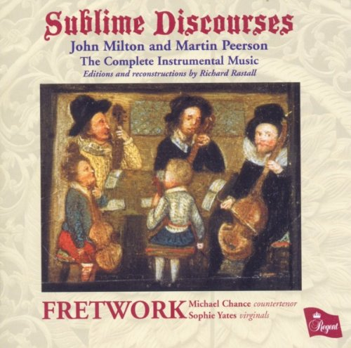 Sublime Discourses: John Milton and Martin Peerson  - The Complete Instrumental Music from Regent Records