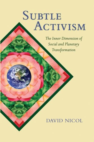 Subtle Activism: The Inner Dimension of Social and Planetary Transformation (SUNY series in Transpersonal and Humanistic Psychology) from State University of New York Press
