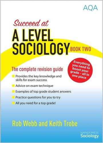 Succeed at A Level Sociology: The Complete Revision Guide Book Two from Napier Press