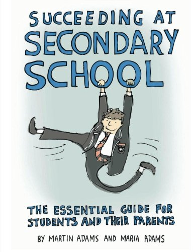 Succeeding at Secondary School: An Essential Guide for Students and their Parents from Ambient Publishing