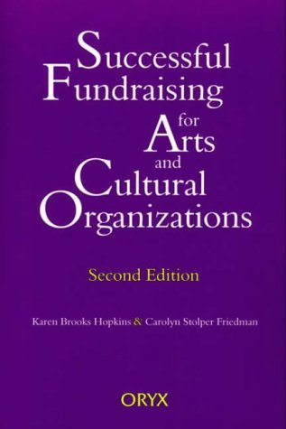 Successful Fundraising for Arts and Cultural Organizations: Second Edition from Oryx Press