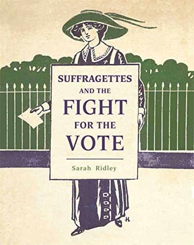 Suffragettes and the Fight for the Vote from Franklin Watts