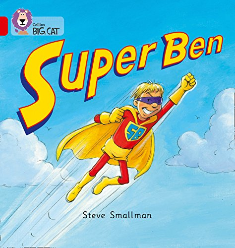 Super Ben: A patterned picture story following Ben on his trip to the park. (Collins Big Cat): Band 02b/Red B from Collins