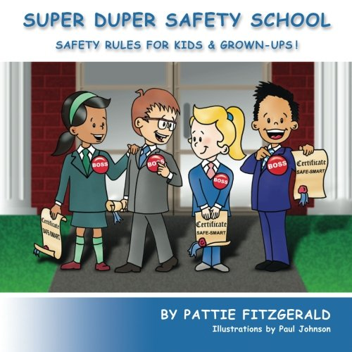 Super Duper Safety School: Safety Rules For Kids & Grown-Ups! from Safely Ever After Media