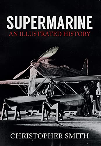 Supermarine: An Illustrated History from Amberley Publishing