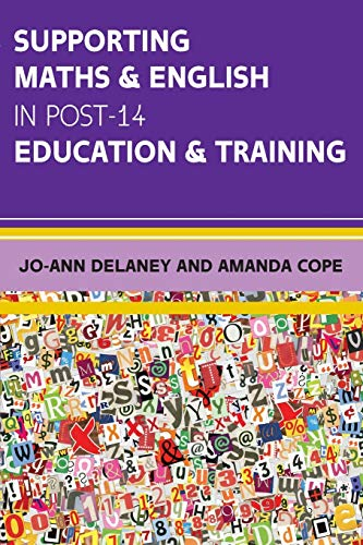 Supporting Maths & English in Post-14 Education & Training (UK Higher Education Humanities & Social Sciences Education) from Open University Press