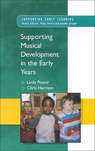 Supporting musical development in the early years (Supporting Early Learning) from Open University Press