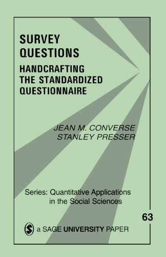 Survey Questions: Handcrafting the Standardized Questionnaire (Quantitative Applications in the Social Sciences) from SAGE Publications, Inc