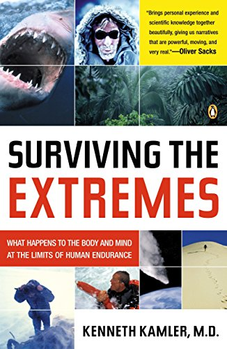 Surviving the Extremes: What Happens to the Body and Mind at the Limits of Human Endurance from Penguin Books