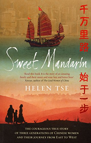 Sweet Mandarin: The Courageous True Story of Three Generations of Chinese Women and their Journey from East to West from Ebury Press