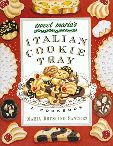 Sweet Maria's Italian Cookie Tray: A Cookbook from St. Martin's Griffin