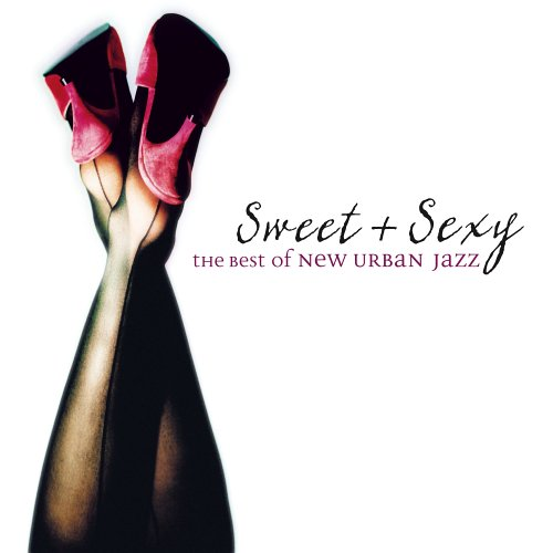 Sweet & Sexy Best of New Urban