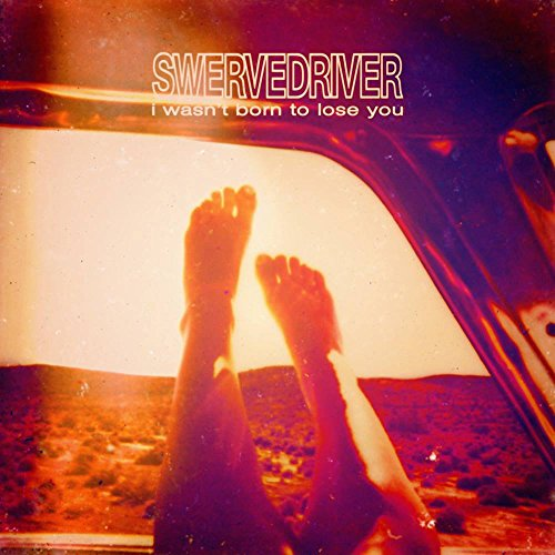 Swervedriver - I Wasn't Born To Lose You +3 [Japan CD] VJR-3179 from Indies Japan