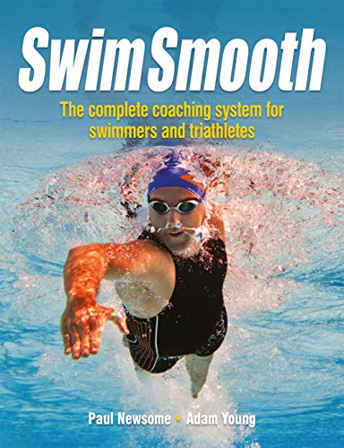 Swim Smooth - The Complete Coaching System for Swimmers and Triathletes from Fernhurst Books Limited