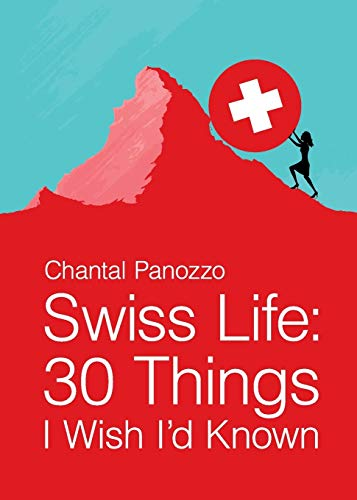 Swiss Life: 30 Things I Wish I'd Known from Opyd Press