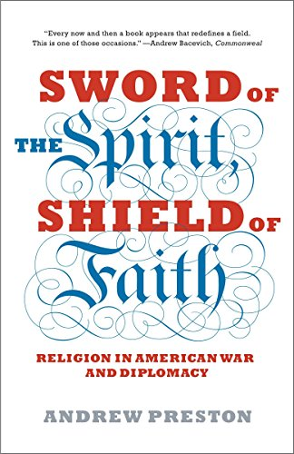 Sword of the Spirit, Shield of Faith: Religion in American War and Diplomacy from Anchor Books