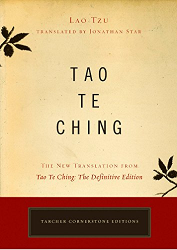 Tao Te Ching: The New Translation from Tao Te Ching - The Definitive Edition (Cornerstone Editions) from J P Tarcher/penguin Putnam